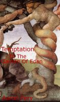 Temptation In The Garden Of Eden eBook Cover, written by Aaron Pery