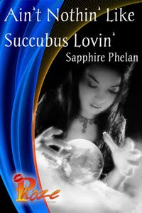 Ain't Nothin' Like Succubus Lovin' eBook Cover, written by Sapphire Phelan
