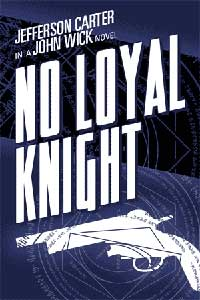 No Loyal Knight eBook Cover, written by John Wick