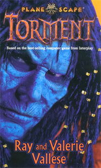 Planescape: Torment Book Cover, written by Ray and Valerie Vallese