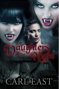 Daughters of the Night - The Complete Story eBook Cover, written by Carl East