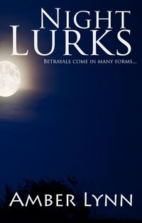 Night Lurks Revised eBook Cover, written by Amber Lynn