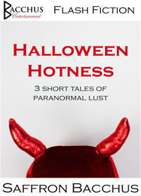 Halloween Hotness: 3 Short Stories of Paranormal Lust  eBook Cover, written by Saffron Bacchus