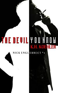 The Devil You Know eBook Cover, written by K.H. Koehler