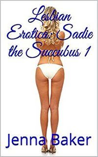 Sadie the Succubus 1 eBook Cover, written by Jenna Baker