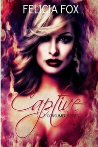 Captive eBook Cover, written by Felicia Fox