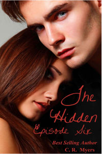 The Hidden-Episode Six eBook Cover, written by C. R. Myers