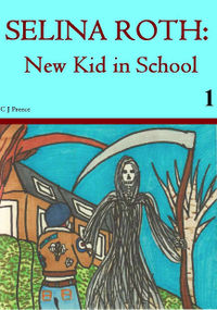 Selina Roth: New Kid in School eBook Cover, written by Christopher Preece