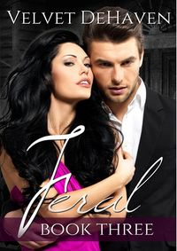 Feral: Book Three eBook Cover, written by Velvet DeHaven