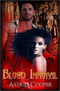 Blood Immoral eBook Cover, written by Astrid Cooper