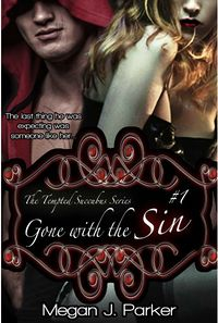 Gone with the Sin eBook Cover, written by Megan J. Parker