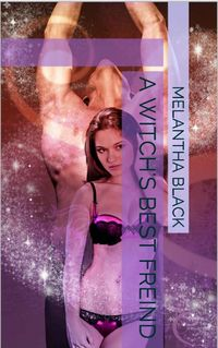 A Witch's Best Friend eBook Cover, written by Melantha Black