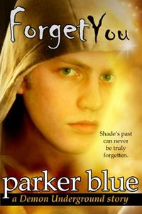Forget You eBook Cover, written by Parker Blue