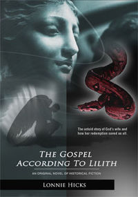 The Gospel According to Lilith: Book One Book Cover, written by Lonnie Hicks