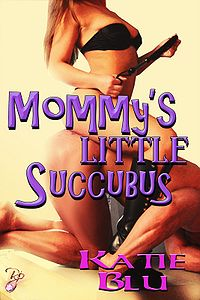 Mommy's Little Succubus eBook Cover, written by Katie Blu