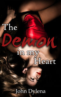 The Demon in my Heart eBook Cover, written by John Dylena