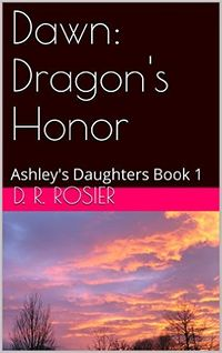 Dawn: Dragon's Honor eBook Cover, written by D. R. Rosier
