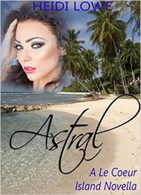 Astral eBook Cover, written by Heidi Lowe