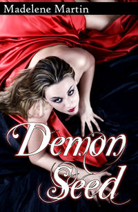 Demon Seed eBook Cover, written by Madelene Martin