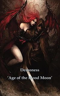 Demoness: Age of the Blood Moon eBook Cover, written by Mitchell Myatt