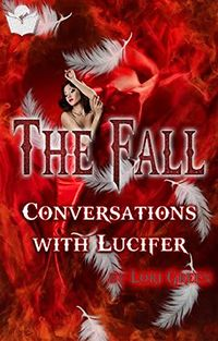 The Fall: Conversations with Lucifer eBook Cover, written by Lori Green