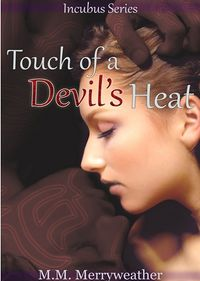 A Touch of a Devil's Heat eBook Cover, written by M.M. Merryweather