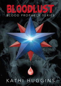 Bloodlust Book Cover, written by Kathi Huggins