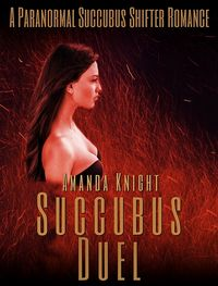 Succubus Duel eBook Cover, written by Amanda Knight