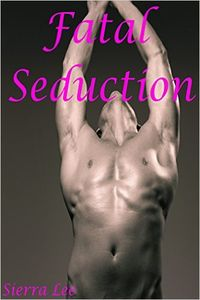 Fatal Seduction 2 eBook Cover, written by Sierra Lee