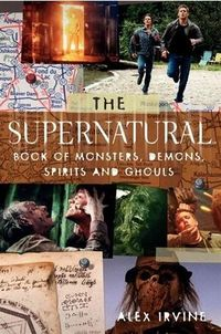 The Supernatural Book of Monsters, Spirits, Demons, and Ghouls Book Cover, written by Alex Irvine