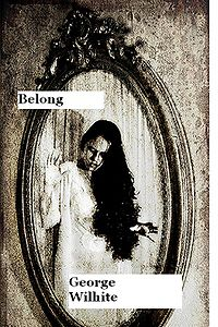 Belong eBook Cover, written by George Wilhite