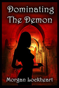 Dominating the Demon eBook Cover, written by Morgan Lockheart