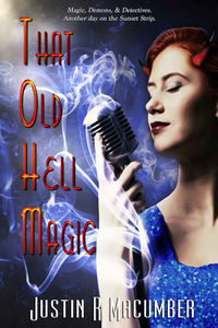 That Old Hell Magic eBook Cover, written by Justin R. Macumber