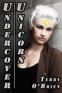 Undercover Unicorn eBook Cover, written by Terry O'Brien