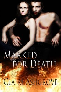 Marked for Death eBook Cover, written by Claire Ashgrove