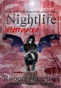 Nightlife Interrupted eBook Cover, written by Robert Hazelton