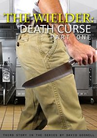 The Wielder: Death Curse - Part One eBook Cover, written by David Gosnell