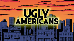 Ugly Americans 2010 Intertitle.png