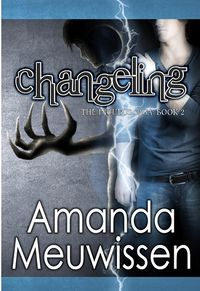 Changeling eBook Cover, written by Amanda Meuwissen