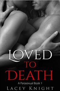 Loved to Death eBook Cover, written by Lacey Knight