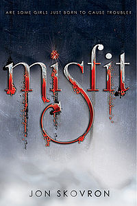 Misfit Book Cover, written by Jon Skovron