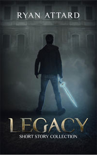 Legacy Short Story Collection eBook Cover, written by Ryan Attard