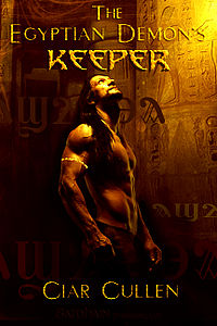 The Egyptian Demon's Keeper eBook Cover, written by Ciar Cullen