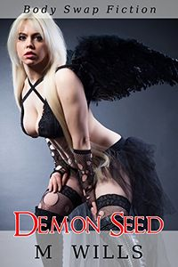 Demon Seed eBook Cover, written by M Wills