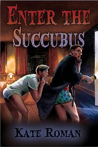 Enter The Succubus eBook Cover, written by Kate Roman
