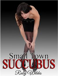 Small Town Succubus eBook Cover, written by Ruby Wildes