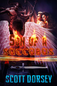 Second Alternative eBook Cover of Son of a Succubus Cover, written by Scott Dorsey