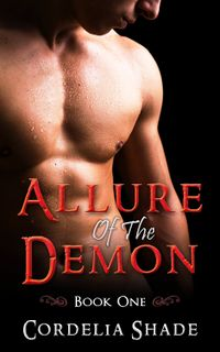 Allure Of The Demon: Book One eBook Cover, written by Cordelia Shade