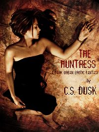 The Huntress: A Dark Urban Erotic Fantasy eBook Cover, written by C.S. Dusk