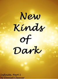 New Kinds of Dark eBook Cover, written by Daniel Cleaver